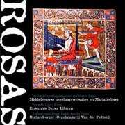 ROSAS - Middeleeuwse orgelimprovisaties en Marialiederen