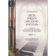 Orgel spielen mit Hand und Fuss - Heft 2: Freie Stücke manualiter