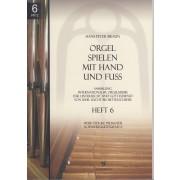 Orgel spielen mit Hand und Fuss - Heft 6: Freie Stücke pedaliter