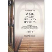 Orgel spielen mit Hand und Fuss - Heft 8: Freie Stücke pedaliter