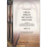 Orgel spielen mit Hand und Fuss - Heft 12: Liedbearbeitungen pedaliter