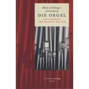 Die Orgel: Mein Lieblingsinstrument - Ein Lesebuch