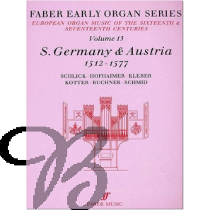 Early Organ Series Vol. 13 - S.Germany & Austria (1512-1577)
