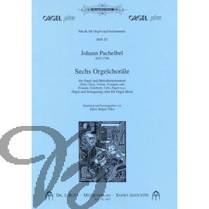 Sechs OrgelChoräle