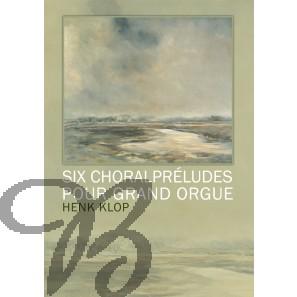 Six Choralpréludes pour Grand Orgue