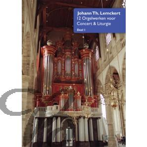 12 Orgelwerken voor Concert & Liturgie - deel I