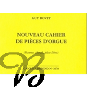 Nouveau cahier de pieces d'orgue - Bovet, Guy (*1942)