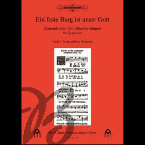 Ein feste Burg ist unser Gott - Romantische Choralbearbeitungen, Band 2