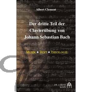 Der dritte Teil der Clavierübung von Johann Sebastian Bach