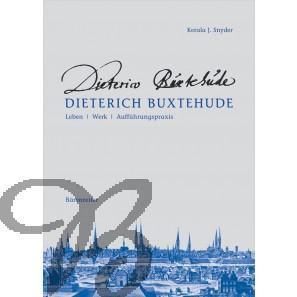 Dietrich Buxtehude - Leben, Werk, Aufführungspraxis - Snyder, Kerala J.