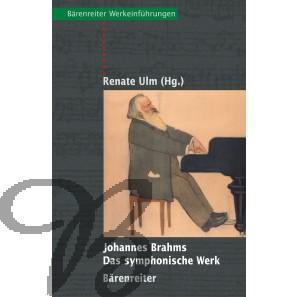 Johannes Brahms - Das symphonische Werk