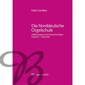 Die Norddeutsche Orgelschule - Crivellaro, Paolo