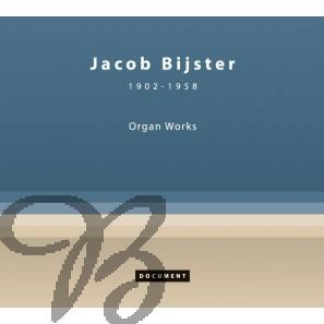 Jacob Bijster (1902-1958): Organ Works