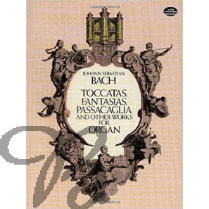 Toccatas, Fantasias, Passacaglia and Other Works