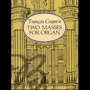 Pièces d'Orgue - Two Masses for Organ