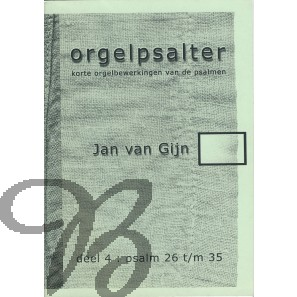 Orgelpsalter deel 4 (Psalm 26 t/m 35)