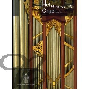 Het Historische Orgel in Nederland, Deel 14 (1902-1910)