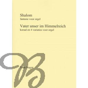 Shalom (fantasie) & Vater unser im Himmelreich (koraal en 4 variaties)