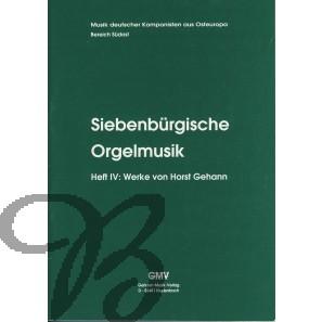 Siebenbürgische Orgelmusik 4: Werke von Horst Gehann - Gehann, Horst (1928-2007)