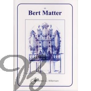 Bert Matter - Orgelwerken