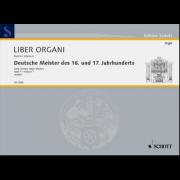 Deutsche Meister des 16. und 17. Jahrhunderts, band 1 (Liber Organi 6)