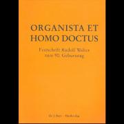 Organista et homo doctus - Festschrift zum 90. Geburtstag von Prof. Rudolf Walter