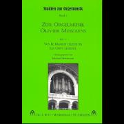 Zur Orgelmusik Olivier Messiaens, Teil 1