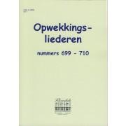 Opwekkingsliederen 699-710