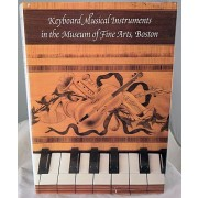 Keyboard Musical Instruments in the Museum of Fine Arts, Boston