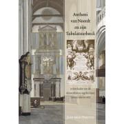 Anthoni van Noordt en zijn Tabulatuurboeck