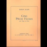 Cinq Pièces Faciles pour Orgue ou Piano