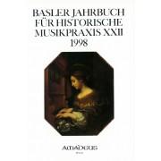 Basler Jahbuch für Historische Musikpraxis XXII (1998)
