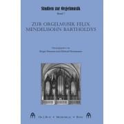 Zur Orgelmusik Felix Mendelssohn Bartholdys
