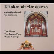 Klanken uit vier eeuwen op het Garrelsorgel van Purmerend - Collection,