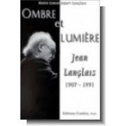 Ombre et Lumière: Jean Langlais (1907-1991)