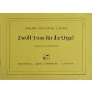 Zwölf Trios für die Orgel