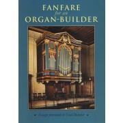 Fanfare for an Organ-builder