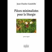 Pièces minimalistes pour la liturgie - Gandrille, Jean-Charles (*1982)