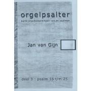 Orgelpsalter deel 3 (Psalm 16 t/m 25)