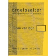 Orgelpsalter deel 9 (Psalm 76 t/m 85)