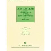 Christmas Carol Hymn Settings for Organ - Langlais, Jean (1907-1991)