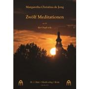 Zwölf Meditationen op. 67 für Orgel solo - Jong, Margaretha Christina de (*1961)