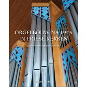 Orgelbouw na 1945 in Friese kerken