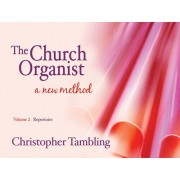 The Church Organist - a New Method, Vol.2: Repertoire