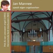 Jan Mannee speelt eigen orgelwerken