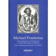 Michael Praetorius 1572-1621 - Hofkapellmeister und Komponist zwischen Renaissance und Barock
