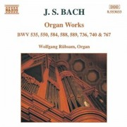 J.S. Bach - Organ Works (BWV 535, 550, 584, 588, 589, 736, 740 & 767)