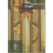 Het Historische Orgel in Nederland, Deel 15 (Supplement)