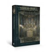 's Hemels Overdaad - De orgels van de Nieuwe Kerk te Amsterdam