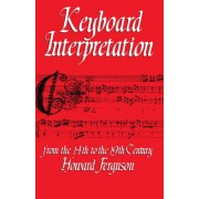 Keyboard Interpretation from the 14th to the 19th Century